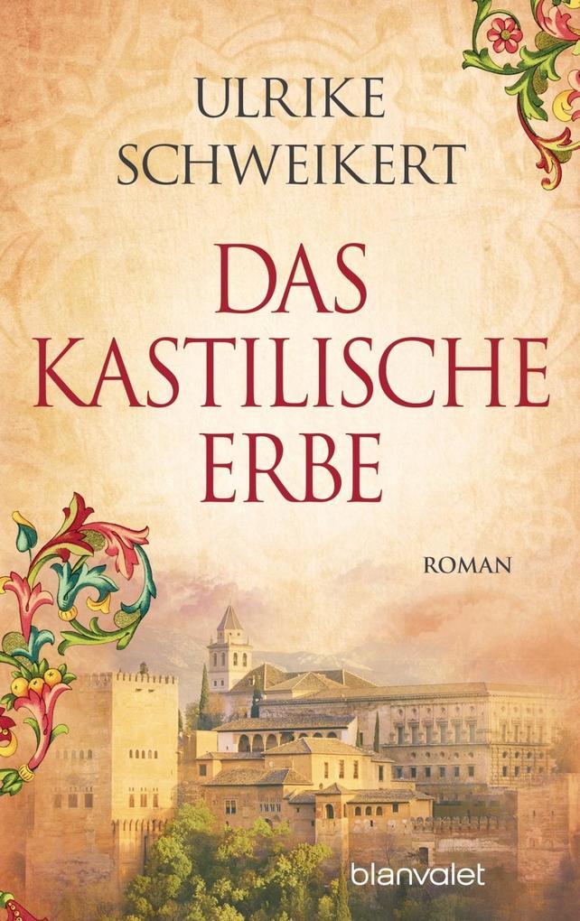 Das kastilische Erbe als Taschenbuch von Ulrike Schweikert