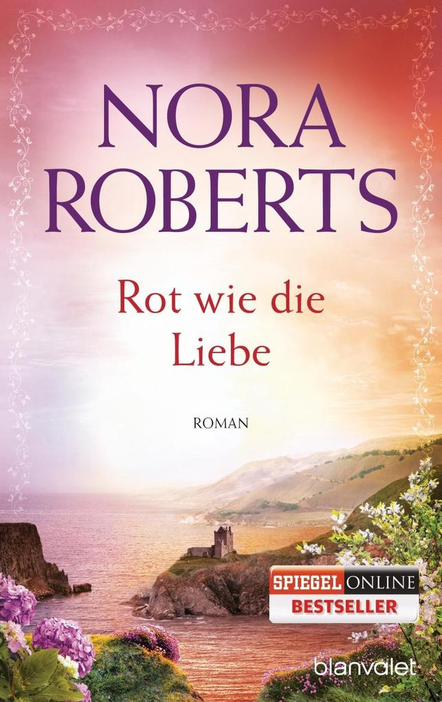 Rot wie die Liebe als Taschenbuch von Nora Roberts