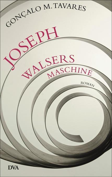 Joseph Walsers Maschine als Buch von Gonçalo M. Tavares