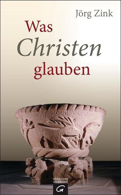 Was Christen glauben als Buch von Jörg Zink