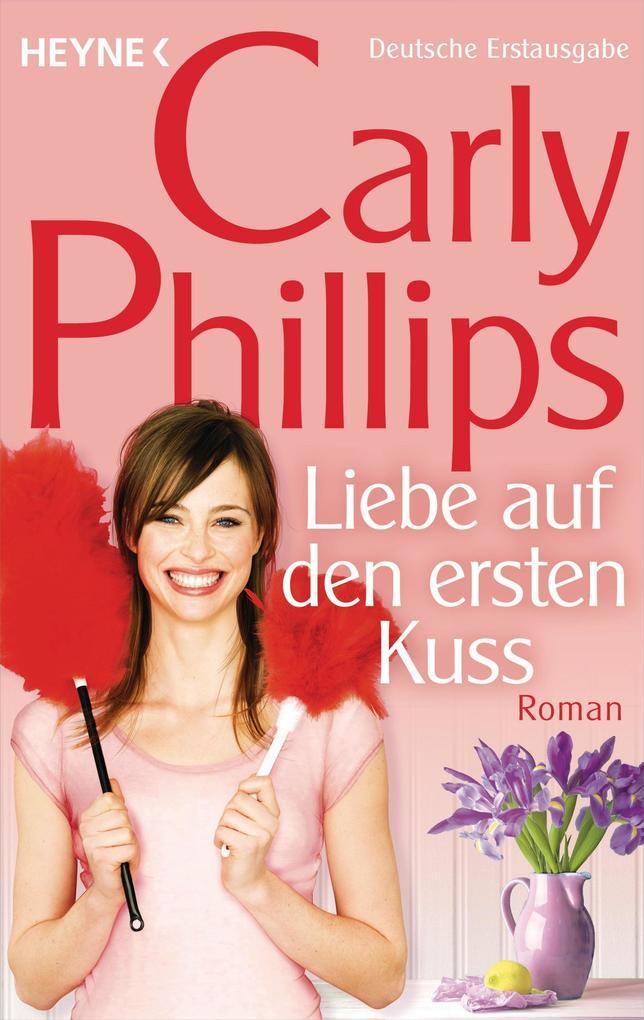 Liebe auf den ersten Kuss als Taschenbuch von Carly Phillips