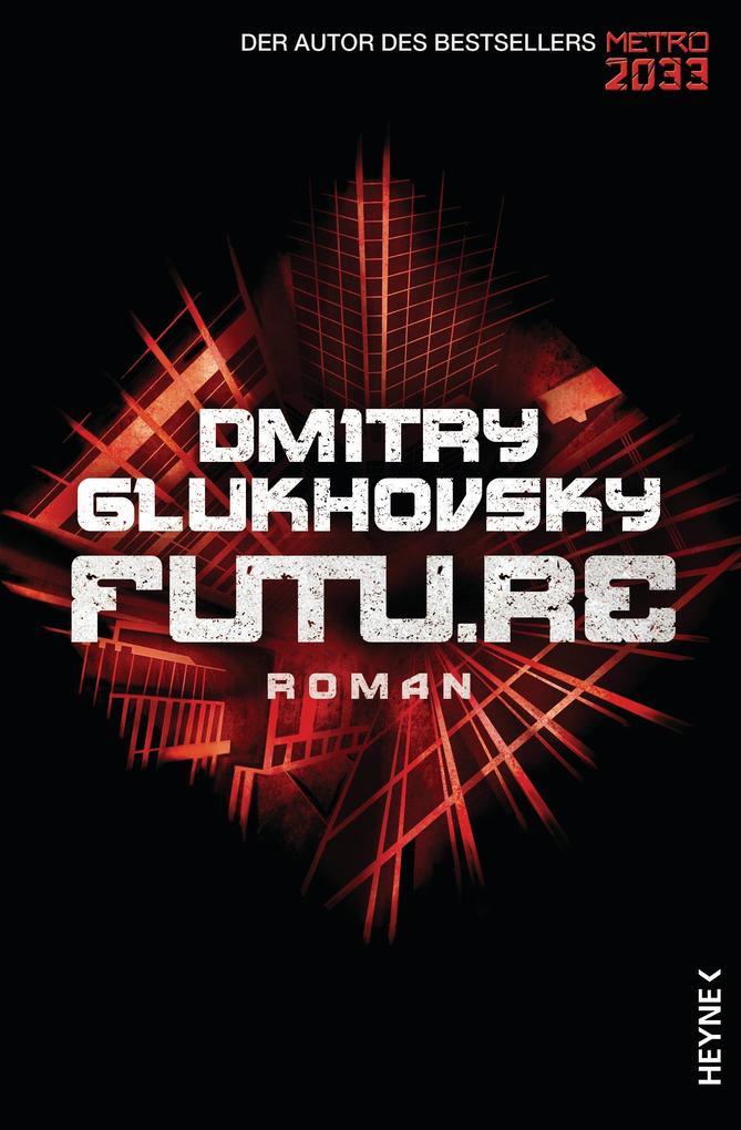 Future als Taschenbuch von Dmitry Glukhovsky