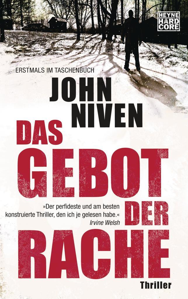 Das Gebot der Rache als Taschenbuch von John Niven