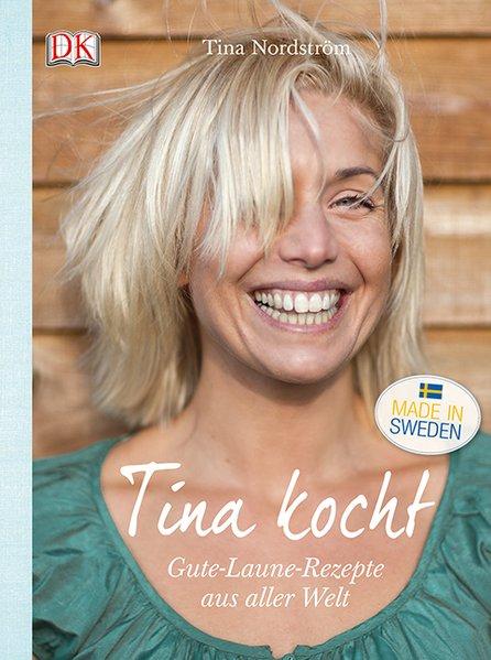 Tina kocht als Buch von Tina Nordström