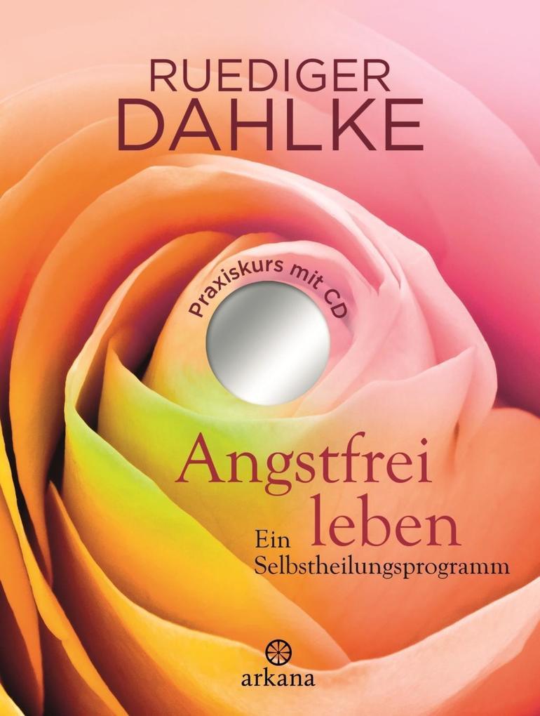 Angstfrei leben als Buch von Ruediger Dahlke