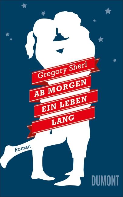 Ab morgen ein Leben lang als Buch von Gregory Sherl