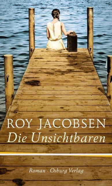 Die Unsichtbaren als Buch von Roy Jacobsen
