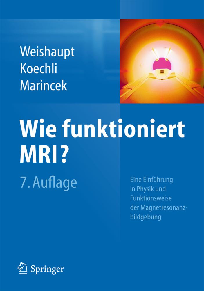 Wie funktioniert MRI? als Buch von Dominik Weishaupt, Victor D. Köchli, Borut Marincek