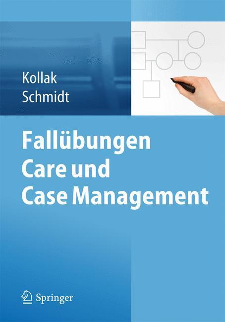 Fallübungen Care und Case Management als Buch von Ingrid Kollak, Stefan Schmidt