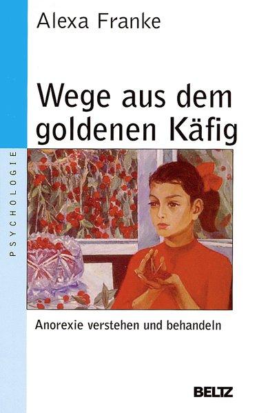 Wege aus dem goldenen Käfig als Taschenbuch von Alexa Franke