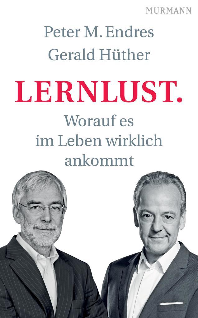 Lernlust als Buch von Peter Endres, Gerald Hüther
