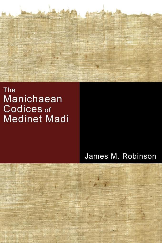 The Manichaean Codices of Medinet Madi als Taschenbuch von James M. Robinson