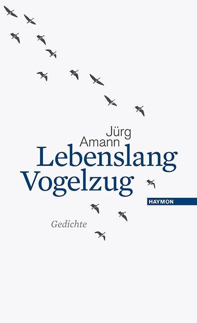 Lebenslang Vogelzug als Buch von Jürg Amann
