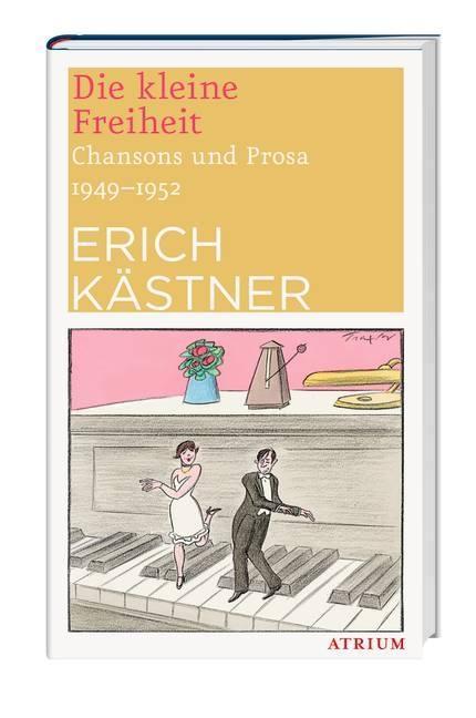 Die kleine Freiheit als Buch von Erich Kästner