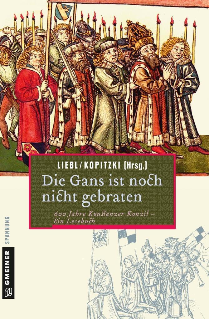 Die Gans ist noch nicht gebraten als Taschenbuch von Siegmund Kopitzki, Waltraud Liebl