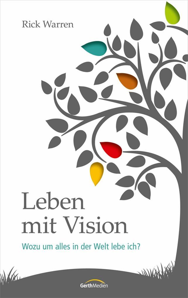 Leben mit Vision als Buch von Rick Warren