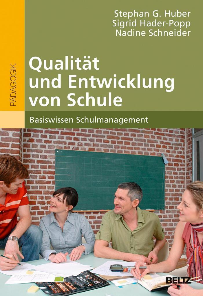 Qualität und Entwicklung von Schule als Buch von Stephan G. Huber, Sigrid Hader-Popp, Nadine Schneider