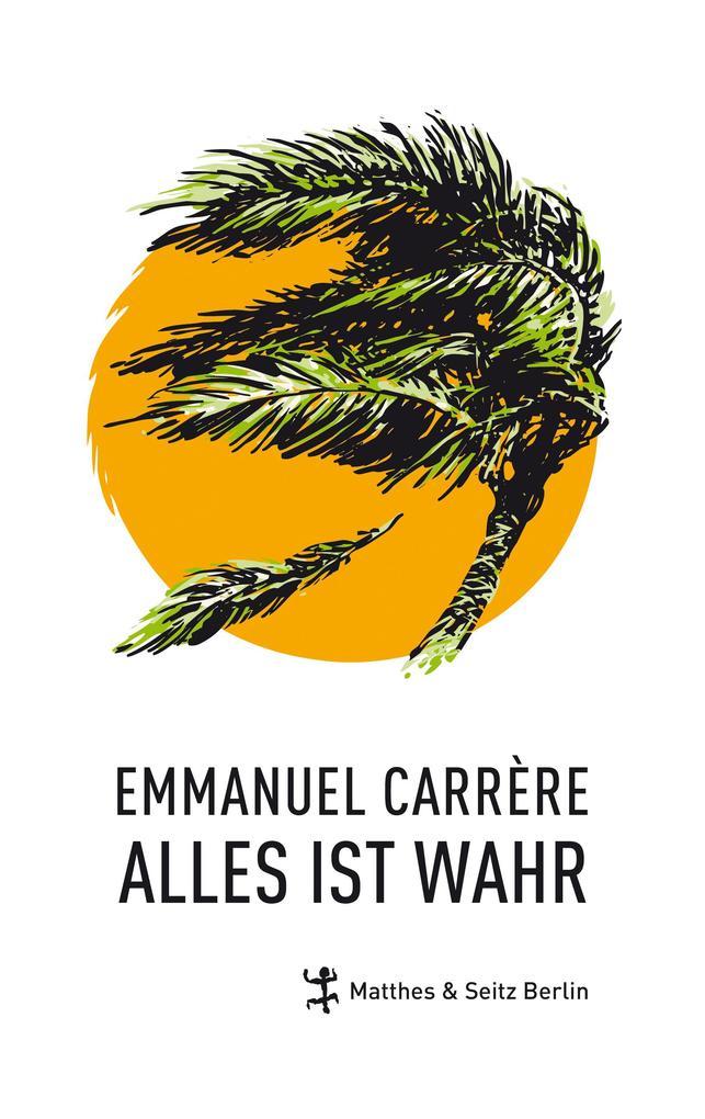 Alles ist wahr als Buch von Emmanuel Carrere