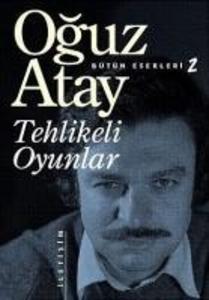 Tehlikeli Oyunlar als Buch von Oguz Atay