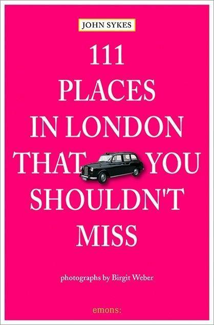 111 Places in London, that you shouldn't miss als Taschenbuch von John Sykes