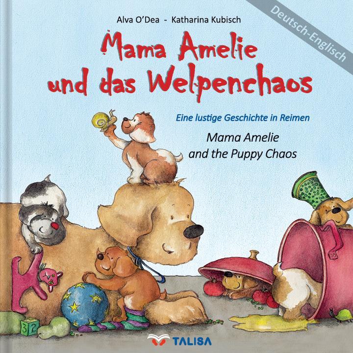 Mama Amelie und das Welpenchaos / Deutsch-Englisch als Buch von Alva O'Dea