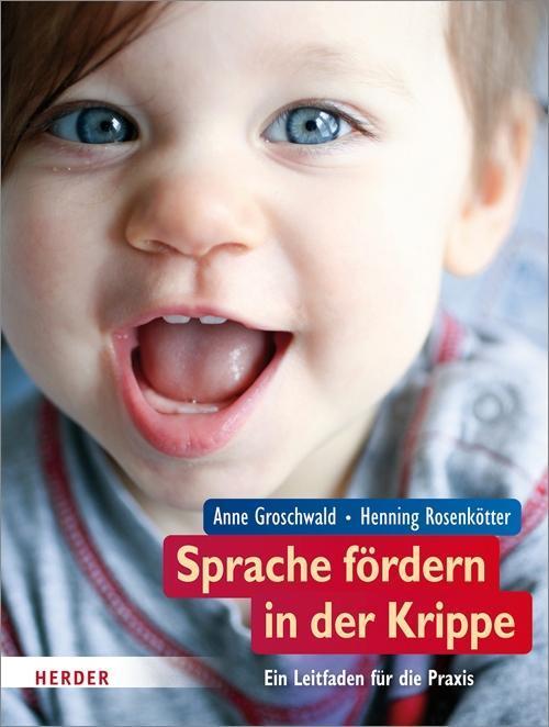 Sprache fördern in der Krippe als Buch von Anne Groschwald, Henning Rosenkötter