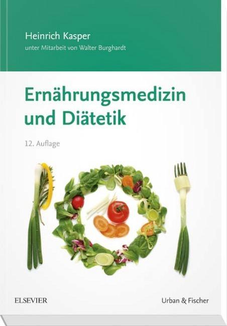 Ernährungsmedizin und Diätetik als Buch von Heinrich Kasper, Walter Burghardt