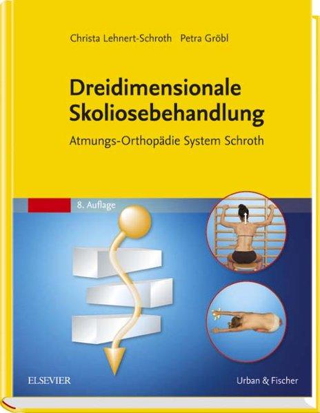 Dreidimensionale Skoliosebehandlung als Buch von Christa Lehnert-Schroth, Petra Gröbl