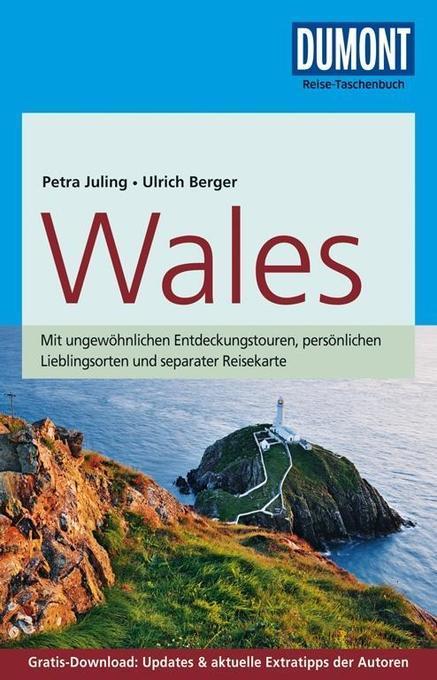 DuMont Reise-Taschenbuch Reiseführer Wales als Buch von Petra Juling, Ulrich Berger
