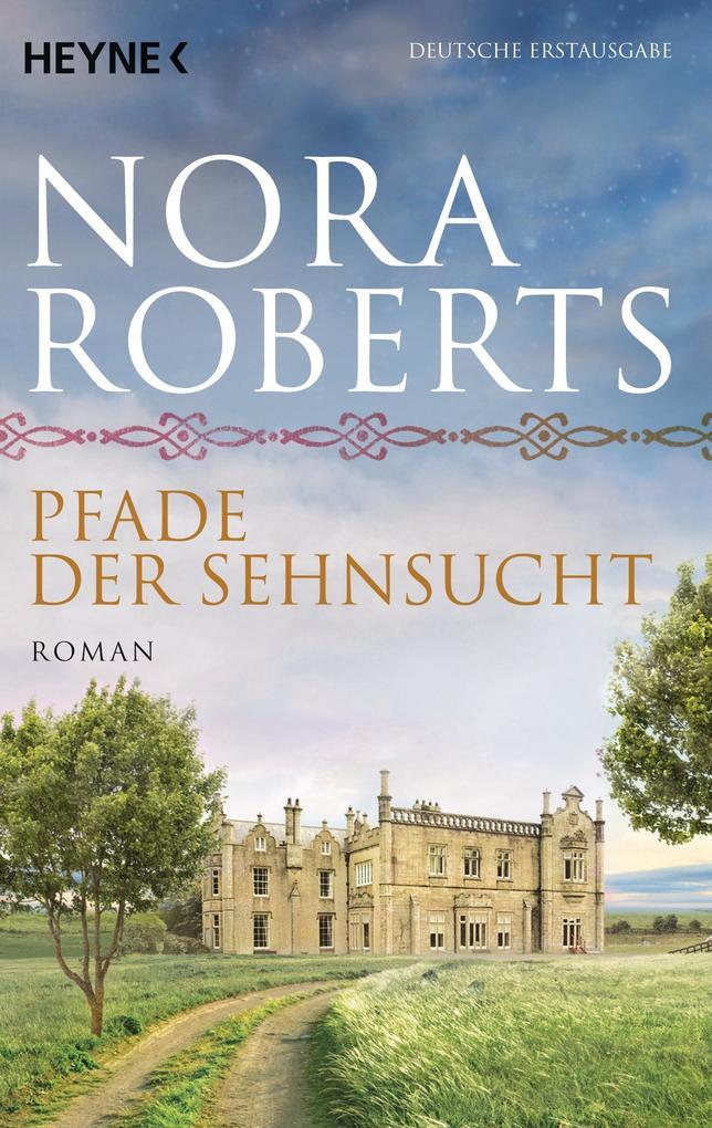 Pfade der Sehnsucht als Taschenbuch von Nora Roberts
