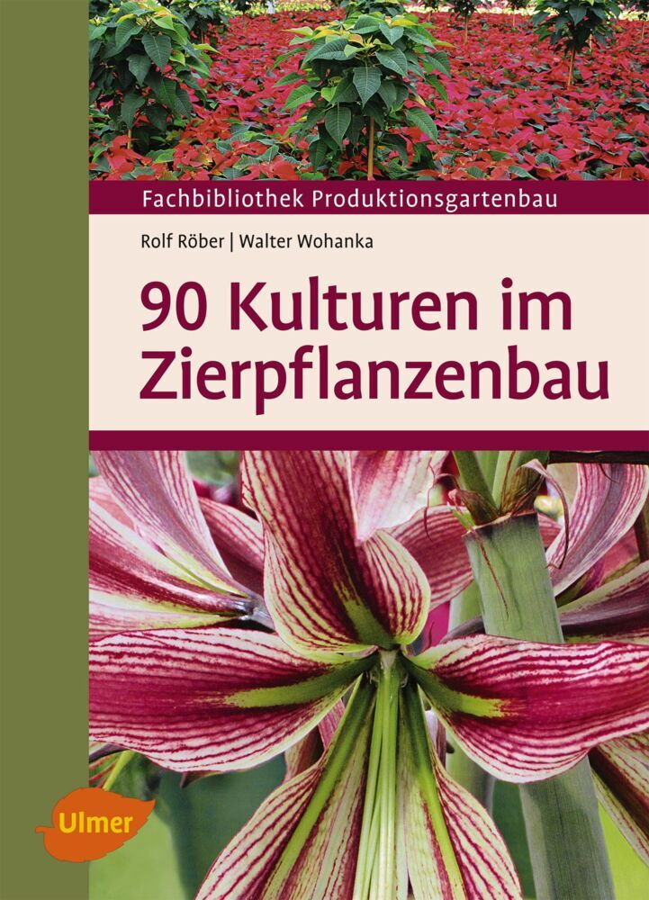 90 Kulturen im Zierpflanzenbau als Buch von Rolf Röber, Walter Wohanka