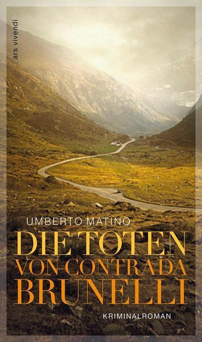 Die Toten von Contrada Brunelli als Buch von Umberto Matino