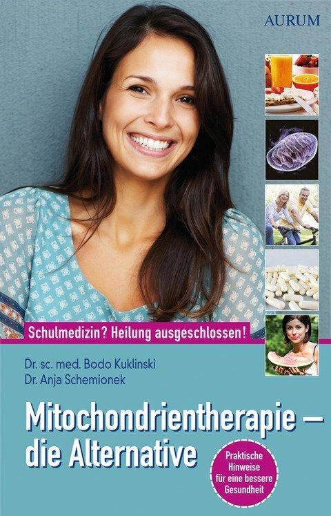 Mitochondrientherapie - die Alternative als Buch von Bodo Kuklinski, Anja Schemionek