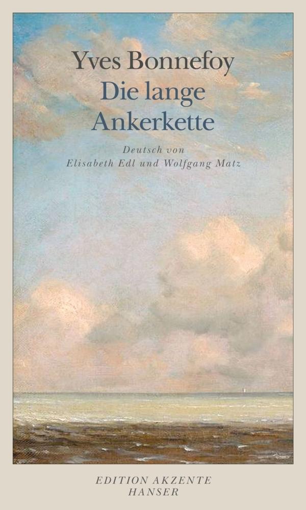 Die lange Ankerkette als Buch von Yves Bonnefoy
