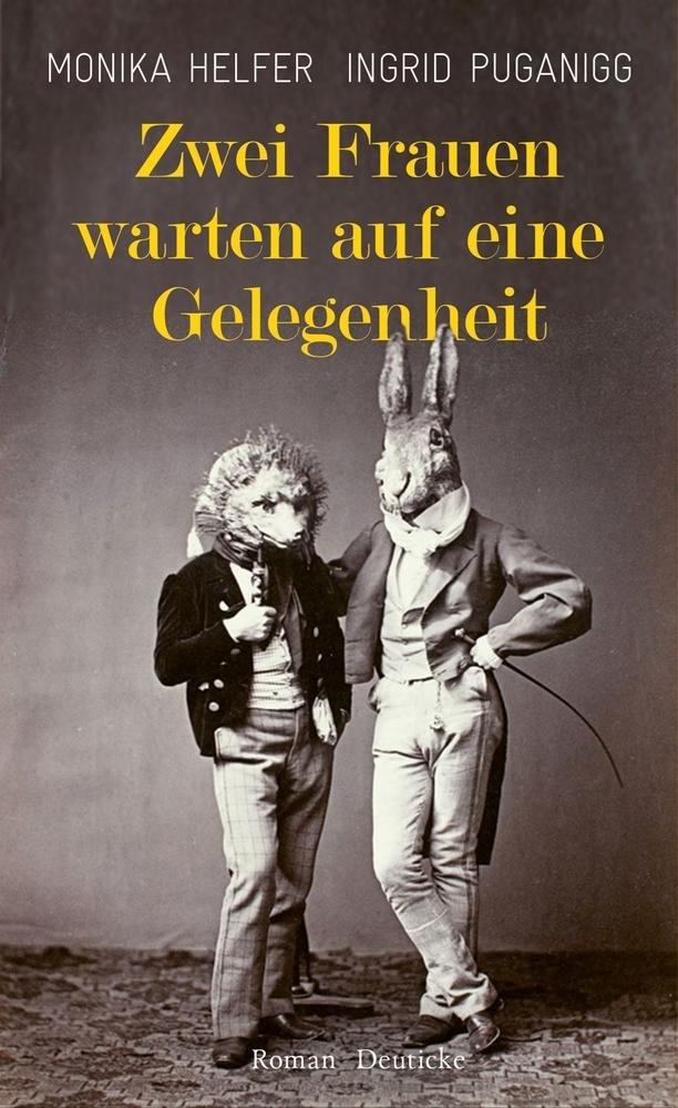 Zwei Frauen warten auf eine Gelegenheit als Buch von Monika Helfer, Ingrid Puganigg