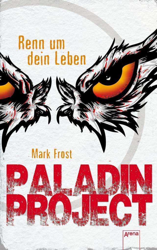 Paladin Project 01. Renn um dein Leben als Buch von Mark Frost