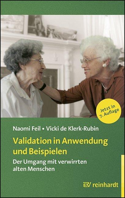Validation in Anwendung und Beispielen als Buch von Naomi Feil, Vicki de Klerk-Rubin
