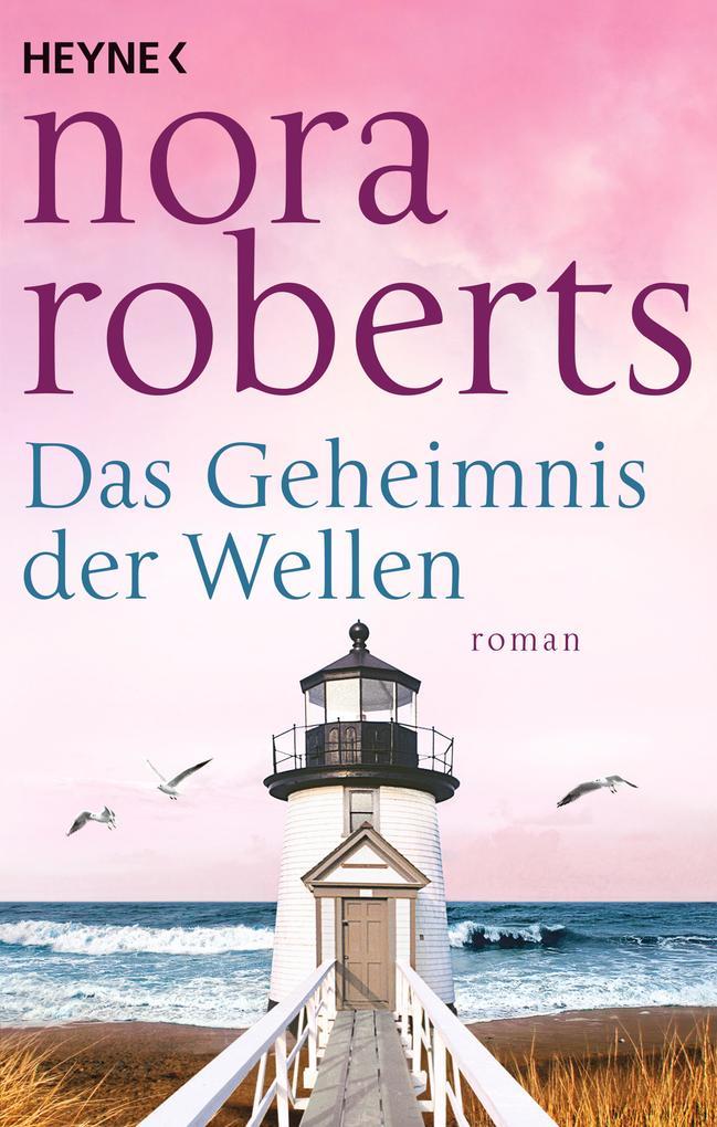 Das Geheimnis der Wellen als eBook von Nora Roberts