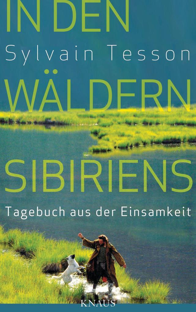 In den Wäldern Sibiriens als eBook von Sylvain Tesson