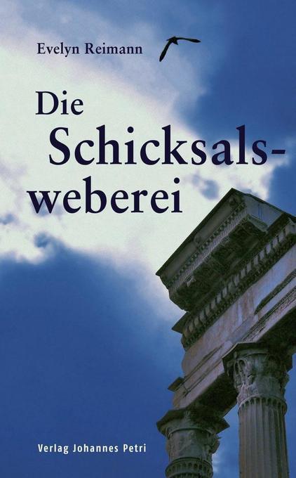 Die Schicksalsweberei als Buch von Evelyn Reimann
