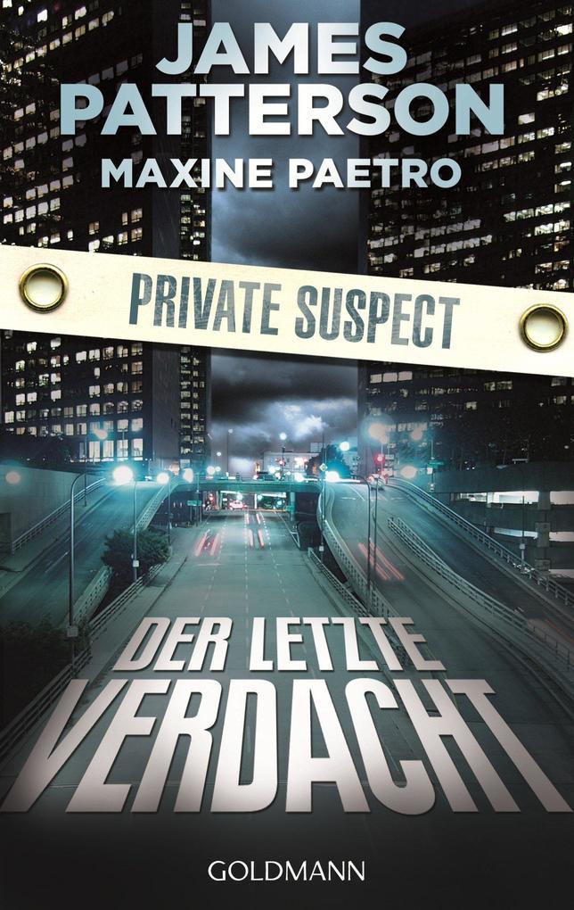 Der letzte Verdacht. Private Suspect als eBook von James Patterson, Maxine Paetro