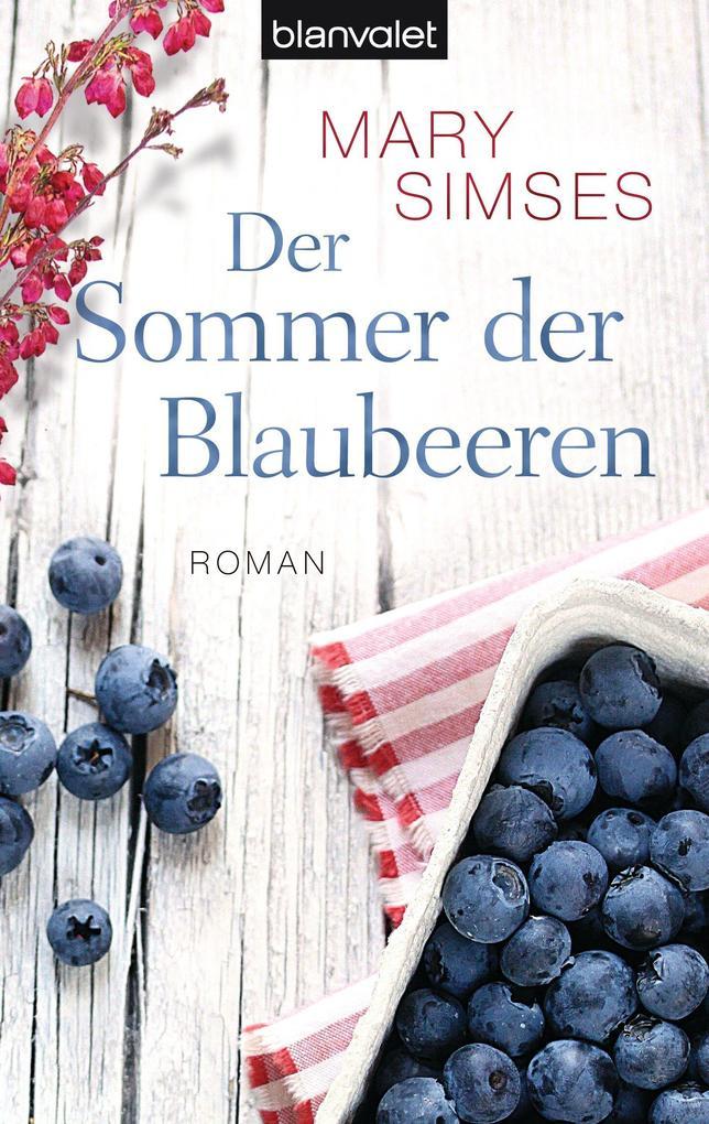 Der Sommer der Blaubeeren als eBook von Mary Simses