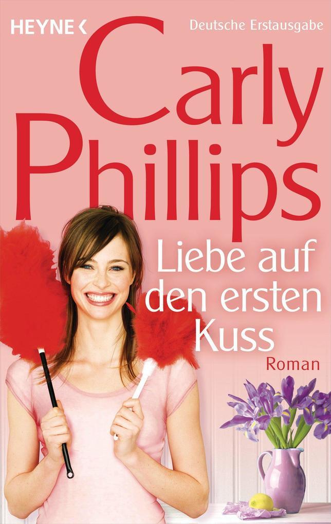 Liebe auf den ersten Kuss als eBook von Carly Phillips