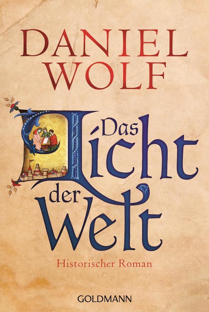 Das Licht der Welt als eBook von Daniel Wolf