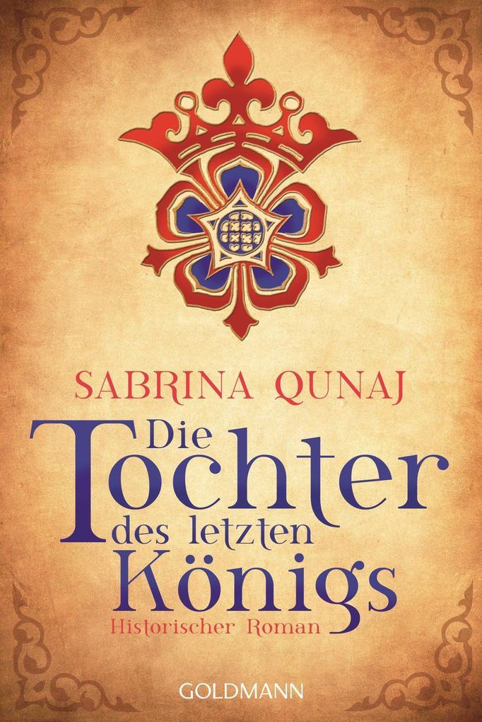 Die Tochter des letzten Königs als eBook von Sabrina Qunaj