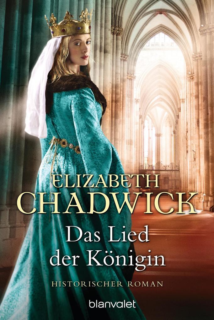 Das Lied der Königin als eBook von Elizabeth Chadwick