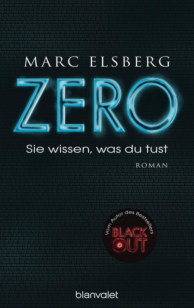 ZERO - Sie wissen, was du tust als eBook von Marc Elsberg