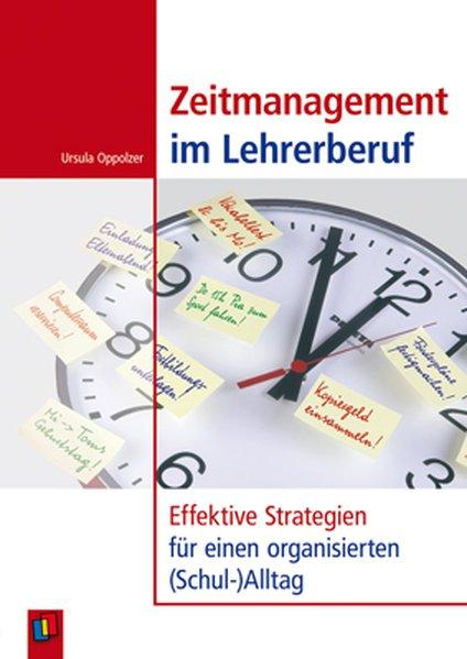 Zeitmanagement im Lehrerberuf als Buch von Ursula Oppolzer