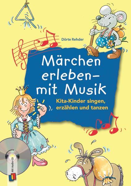 Märchen erleben - mit Musik als Buch von Dörte Rehder