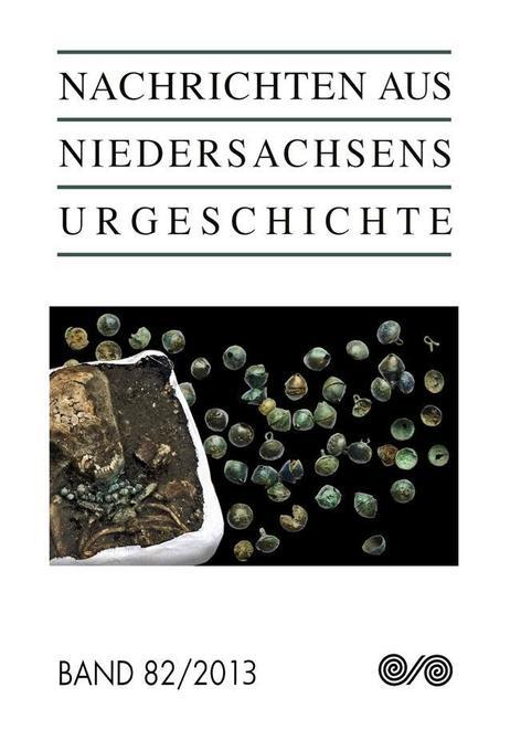 Nachrichten aus Niedersachsens Urgeschichte 82/2013 als Buch von